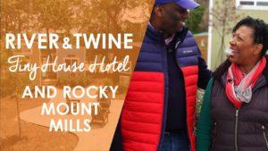 Hotel River a Twine Tiny House a Rocky Mount Mills Víkend v Severní Karolíně | UNC-TV