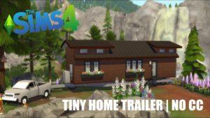 LAKESIDE TINY HOME TRAILER | The Sims 4 Speedbuild | Žádné CC