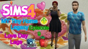 The Sims 4 My Tiny Home Legacy Challenge Episode 9 Love Day Lags
