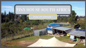 Tiny House South Africa Podcast 1 (Konverzace o jednoduchých udržitelných systémech s Das Lyonem)