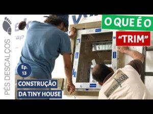 Jak postavit Tiny House v Brazílii - část 13 - Předúprava a TRIM - Mini House na kolech
