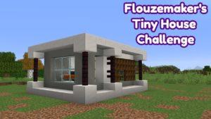 Minecraft - Flouzemaker's Tiny House Challenge
