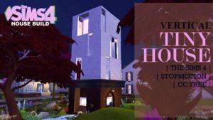 Vertikální malý domek Zastavit pohyb   CC zdarma   The Sims 4