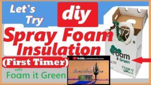 DIY Spray Foam (First Timer) @ AZ Off-Grid (Unplugged) Tiny Home Cabin with Foam it Green