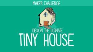 Výzva pro výrobce: Navrhněte dům The Ultimate Tiny House